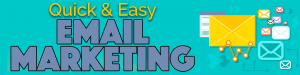 Quick & Easy Email Marketing by Shawn Hansen