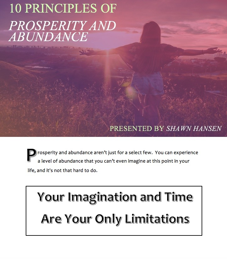 10 Principles of Prosperity and Abundance - Presented by Shawn Hansen